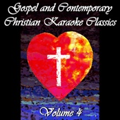 ProSound Karaoke Band - Gospel and Contemporary Christian Karaoke Classics, Vol. 4 artwork