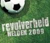 Helden 2009 - Single, Revolverheld