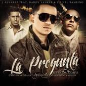 J Alvarez - La Pregunta Remix (feat. Tito El Bambino & Daddy Yankee) ilustración