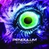 Witchcraft - EP, Pendulum