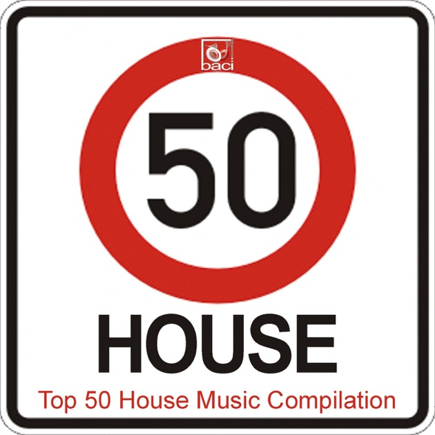 Top 50 house music compilation 50 best house deep house for Famous house music