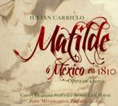 Matilde, o México en 1810: Acto III -