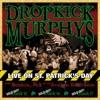 Live On St. Patrick's Day, Dropkick Murphys