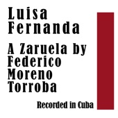 Luisa Fernanda: A Zaruela: Recorded in Cuba