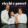 Le canzoni la nostra storia, Ricchi & Poveri
