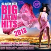 Big Latin Hits 2013 (Urban Latin, Salsa, Bachata, Reggaeton, Latin House, Merengue, Kuduro, Cubaton, Mambo, Tropical)