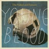 Young Blood - Single, The Naked and Famous