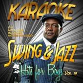 Karaoke - Swing & Jazz Hits for Boys, Vol. 19