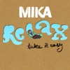 Mika - Relax - Take It Easy