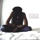 10,000 Stones - Adrianne