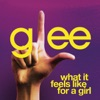 What It Feels Like for a Girl (Glee Cast Version) - Single, Glee Cast