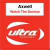 Axwell - Watch the Sunrise  Vocal Dub