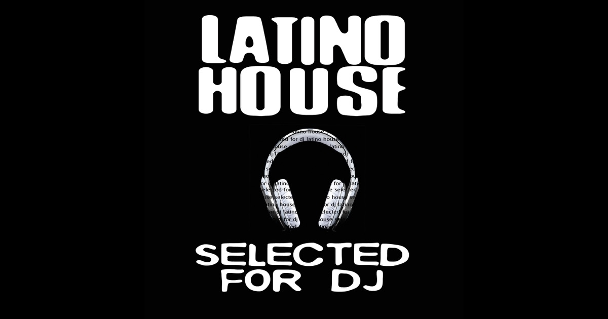 latino house selected for dj de various artists sur apple