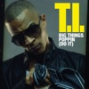 Big Things Poppin' (Do It) - Single, T.I.