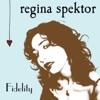 Fidelity - Single, Regina Spektor