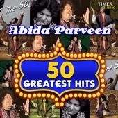 50 Greatest Hits Abida Parveen