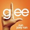 Run Joey Run (Glee Cast Version) [feat. Jonathan Groff] - Single, Glee Cast