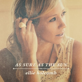 As Sure as the Sun – Ellie Holcomb