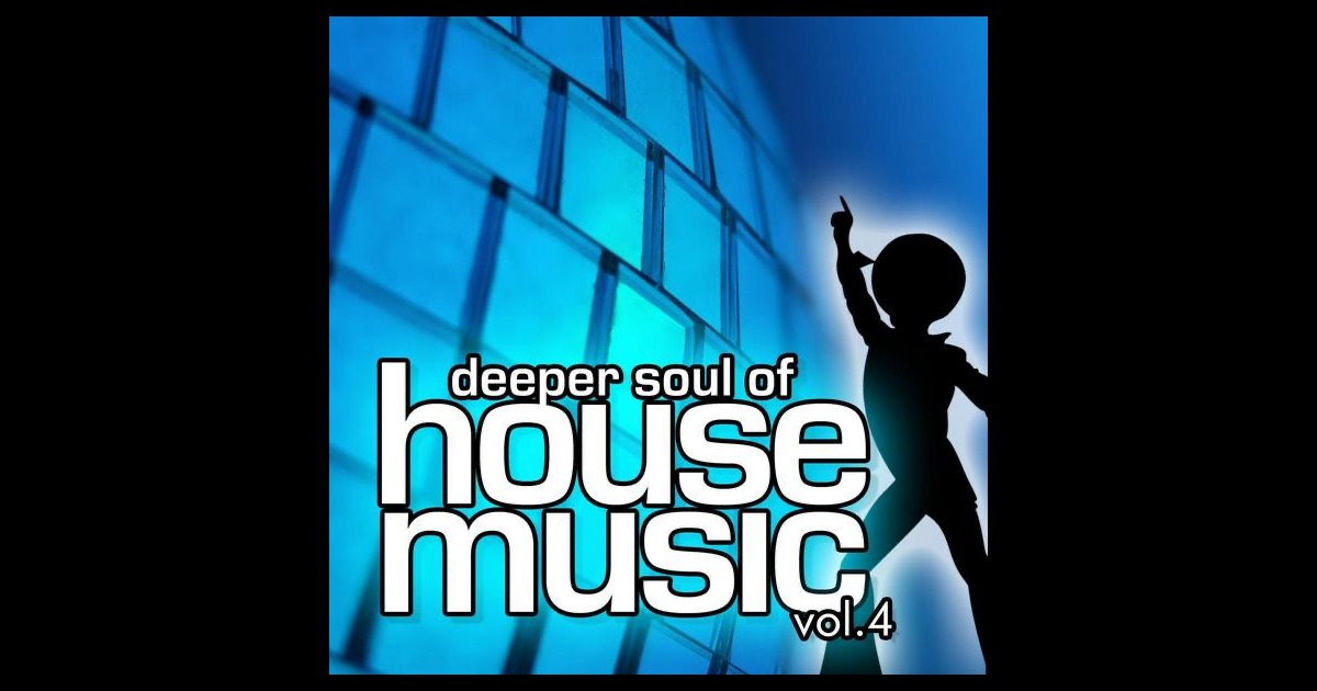 Deeper soul of house music vol 4 best of deep soulful for Soulful vocal house