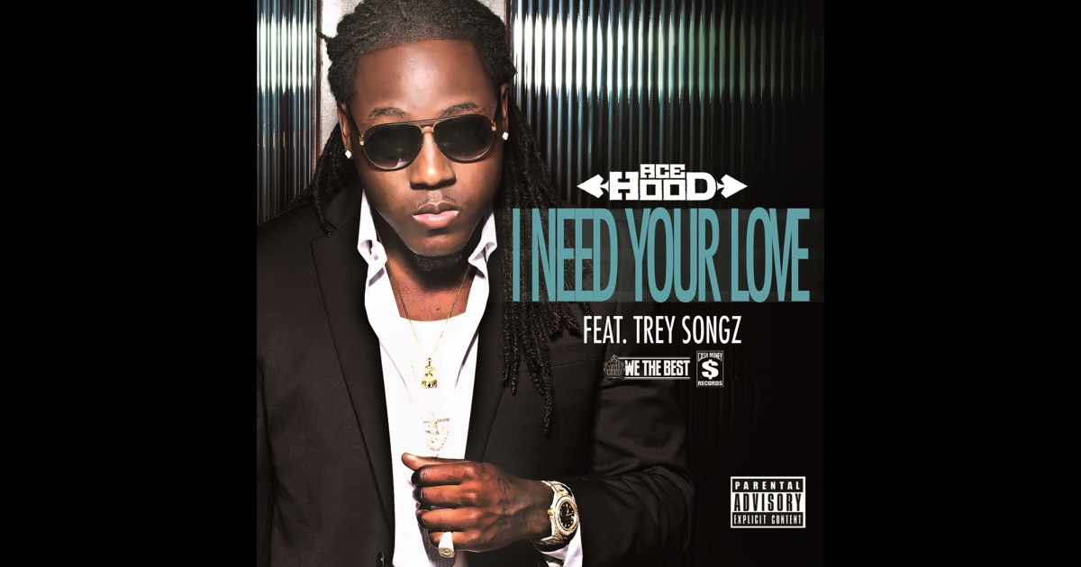 i need your love feat trey songz single by ace hood