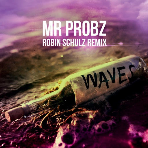 Waves (Robin Schulz Radio Edit) - Mr. Probz