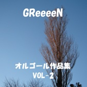 A Musical Box Rendition of Greeeen, Vol. 2