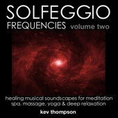 Solfeggio Frequencies: Vol. 2, Healing Musical Soundscapes for Meditation, Spa, Yoga & Deep Relaxation
