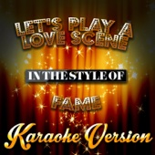 Let's Play a Love Scene (In the Style of Fame) [Karaoke Version]