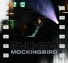 Mockingbird - EP, Eminem