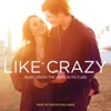 Like Crazy - Official Soundtrack