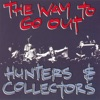 The Way To Go Out, Hunters & Collectors