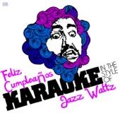 Feliz Cumpleaños (In the Style of Jazz Waltz) [Karaoke Version]