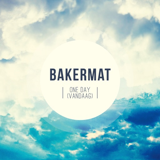 Bakermat - One Day (Vandaag) [Radio Edit]