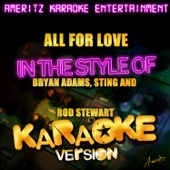 All for Love (In the Style of Bryan Adams / Sting / Rod Stewart) [Karaoke Version]