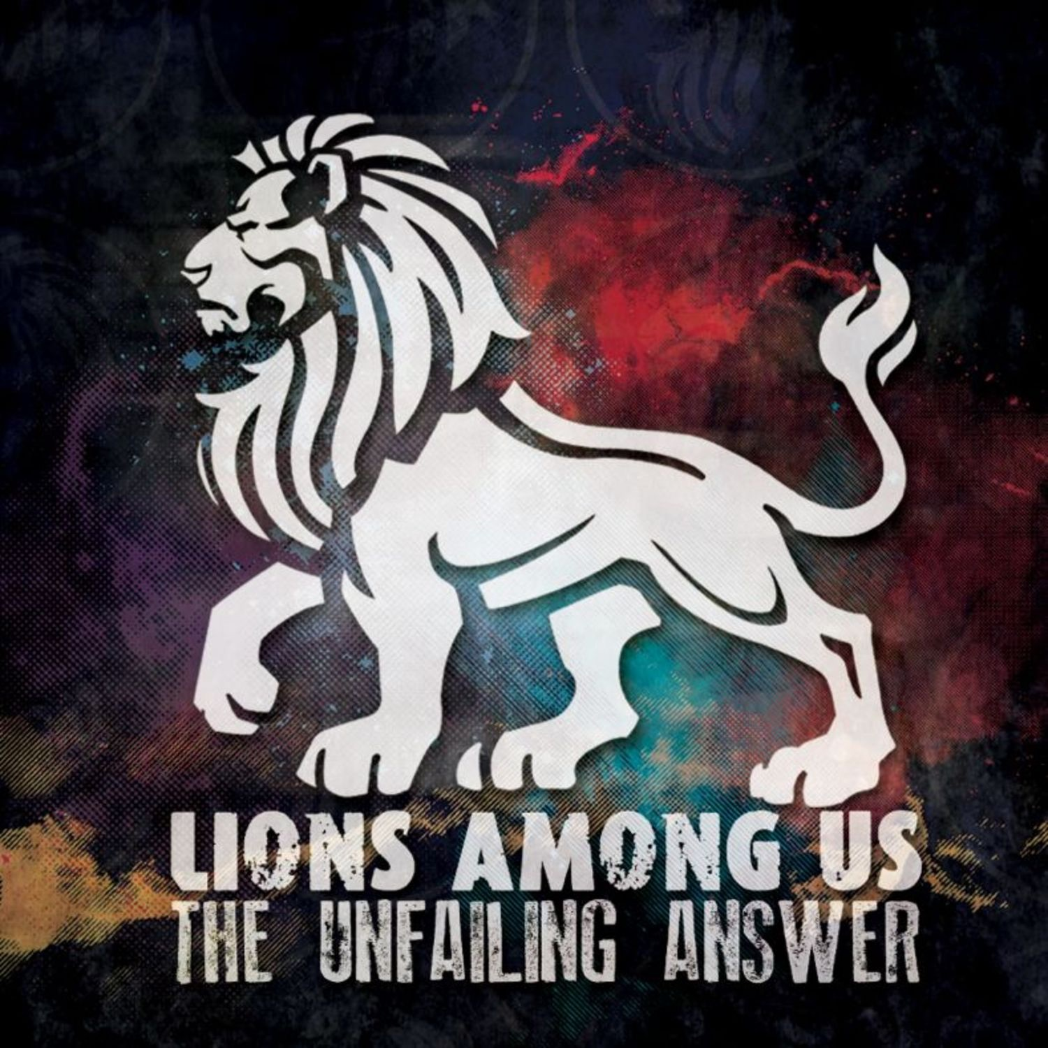 Lions Among Us - The Unfailing Answer [EP] (2012)