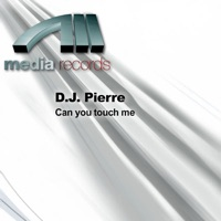 DJ PIERRE - Can You Touch Me