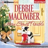 Debbie Macomber - Here Comes Trouble (Unabridged)  artwork