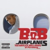 B.o.b ft. Hayley Williams - Airplanes