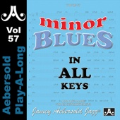 Minor Blues In All Keys - Volume 57 - Jamey Aebersold Play-A-Long, Rob Schneiderman, Rufus Reid & Akira Tana