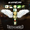 Truth of the World: Welcome to the Show, Evermore