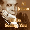 I'll Be Seeing You, Al Jolson