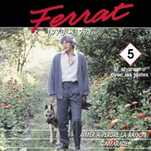1970 - 1971 : Aimer À Perdre la Raison - Camarade, Jean Ferrat