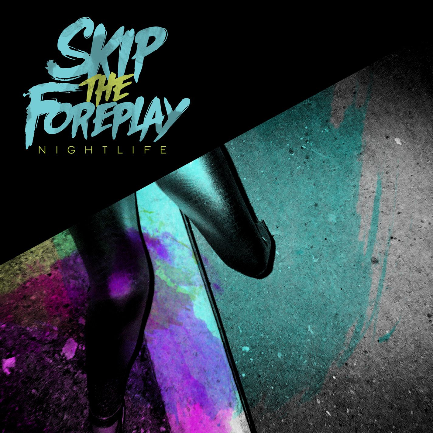 Skip The Foreplay - Nightlife (2012)