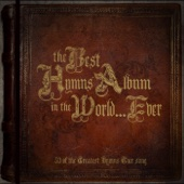 The Best Hymns Album In the World… Ever!