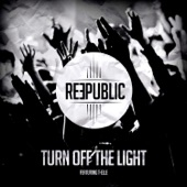 Turn Off the Light (feat. Telle) [Radio Edit] - Single