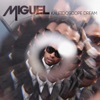 Kaleidoscope Dream, Miguel