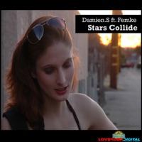 Stars Collide (feat. Femke - Damien S.