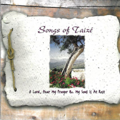 Songs of Taizé - O Lord, Hear My Prayer & My Soul Is At Rest (Volume One)