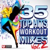 35 Top Hits, Vol. 2 - Workout Mixes (Unmixed Workout Music Ideal for Gym, Jogging, Running, Cycling, Cardio and Fitness)