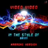 Video Video (In the Style of Brixx) [Karaoke Version]